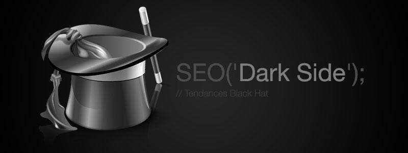 Les techniques SEO Black Hat au devant de la scène